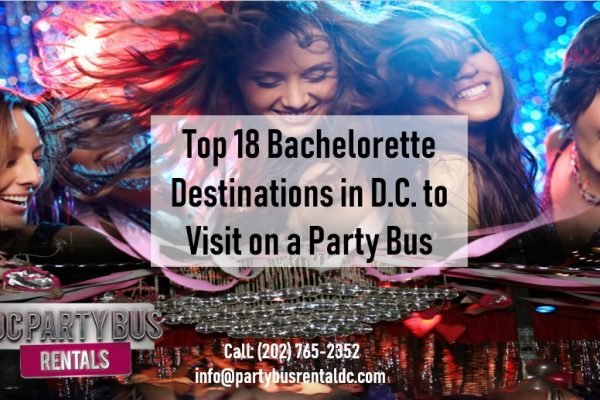 18 Places to Take Your Bachelorette Party Bus in Washington, D.C.